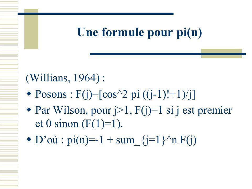 Une formule pour pi(n) (Willians, 1964) :