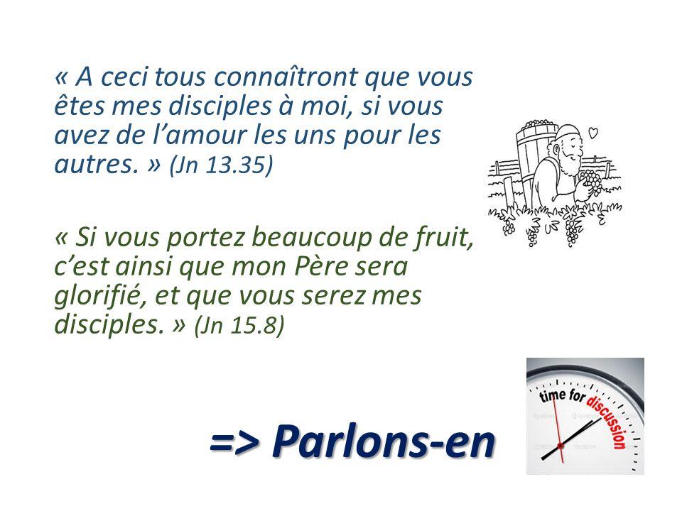 « A ceci tous connaîtront que vous êtes mes disciples à moi, si vous avez de l'amour les uns pour les autres. » (Jn 13.35)