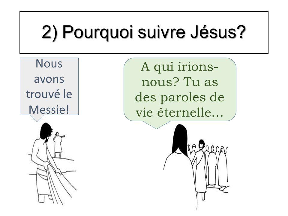 2) Pourquoi suivre Jésus