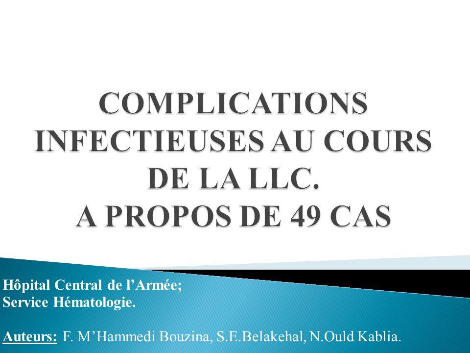 COMPLICATIONS INFECTIEUSES AU COURS DE LA LLC. A PROPOS DE 49 CAS