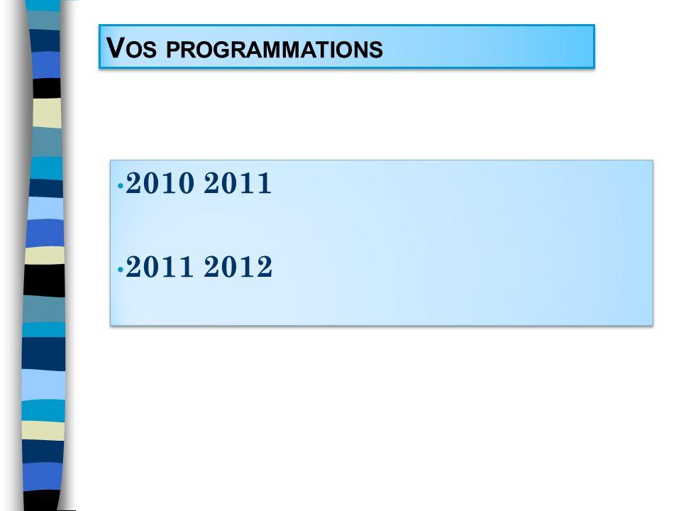 Vos programmations 2010 2011 2011 2012