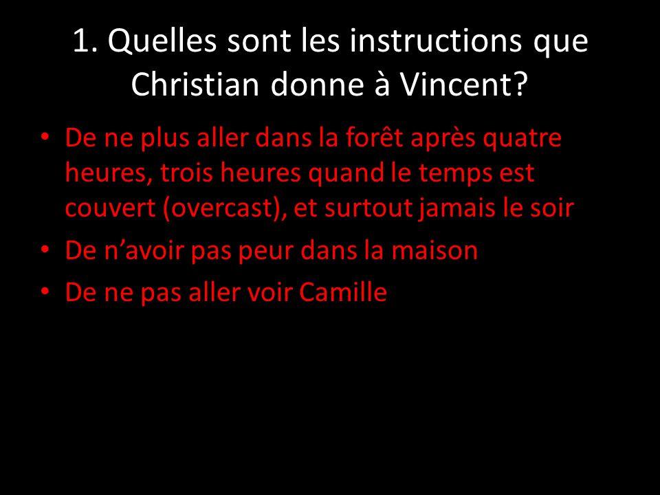1. Quelles sont les instructions que Christian donne à Vincent