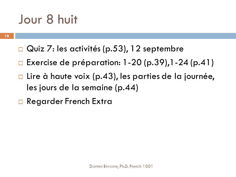 Jour 8 huit Quiz 7: les activités (p.53), 12 septembre