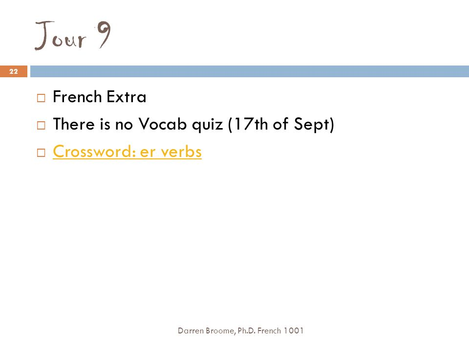 Jour 9 French Extra There is no Vocab quiz (17th of Sept)