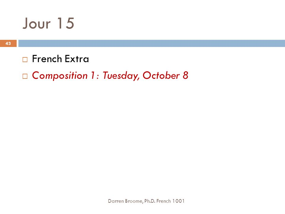 Jour 15 French Extra Composition 1: Tuesday, October 8