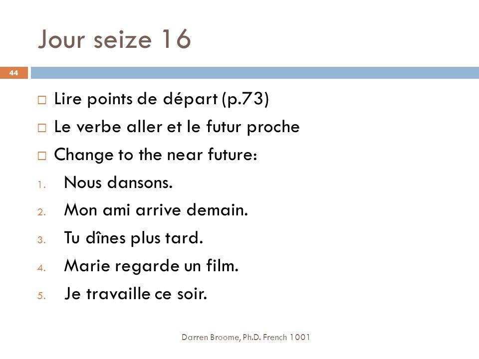 Jour seize 16 Lire points de départ (p.73)