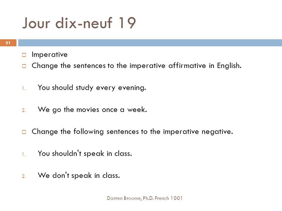 Jour dix-neuf 19 Imperative