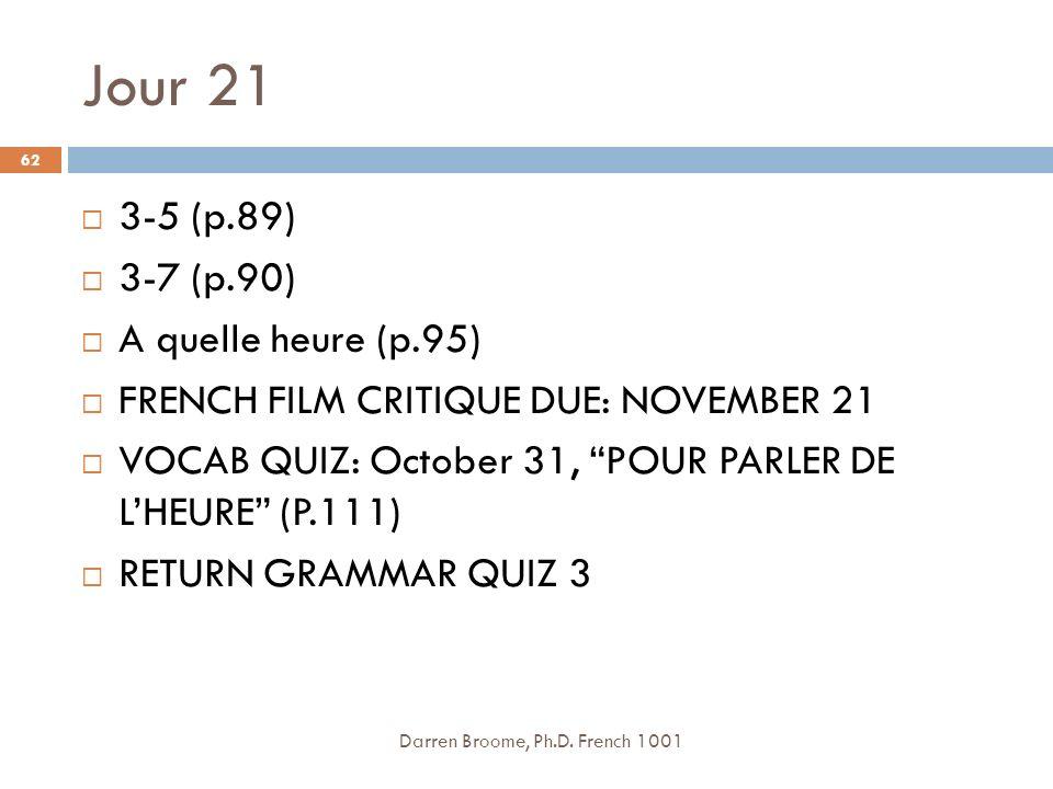 Jour 21 3-5 (p.89) 3-7 (p.90) A quelle heure (p.95)