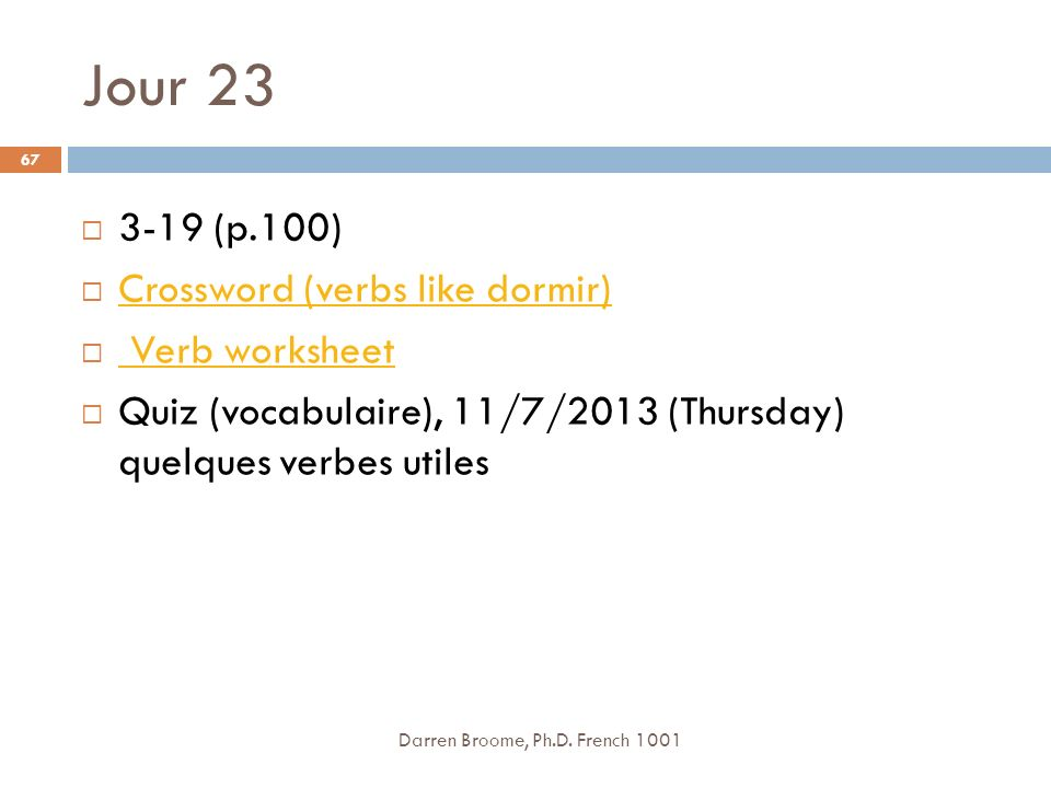 Jour (p.100) Crossword (verbs like dormir) Verb worksheet