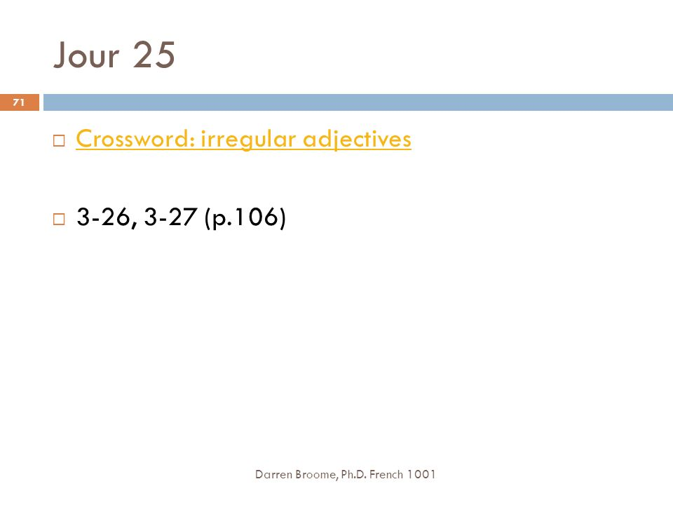 Jour 25 Crossword: irregular adjectives 3-26, 3-27 (p.106)