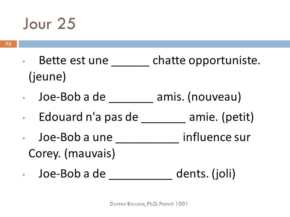 Jour 25 Bette est une ______ chatte opportuniste. (jeune)