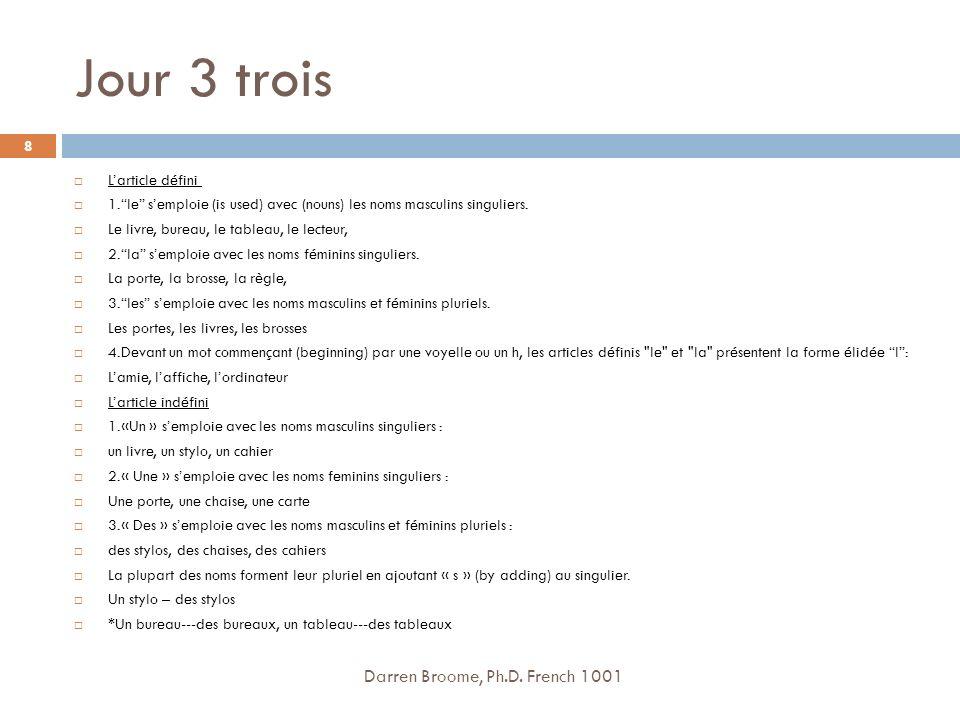 Jour 3 trois Darren Broome, Ph.D. French 1001 L'article défini