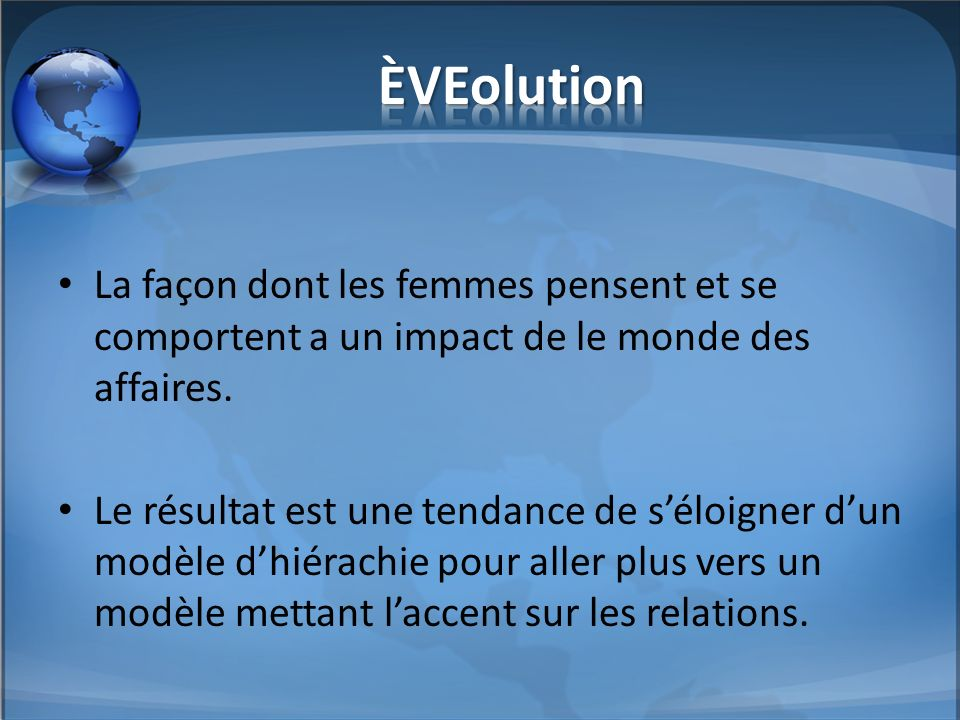 ÈVEolution La façon dont les femmes pensent et se comportent a un impact de le monde des affaires.