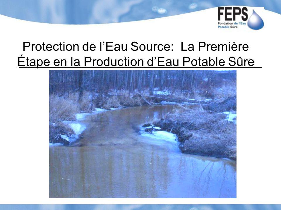 Protection de l'Eau Source: La Première Étape en la Production d'Eau Potable Sûre