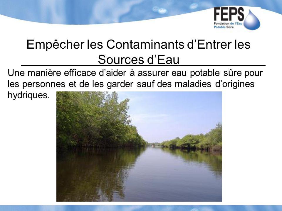 Empêcher les Contaminants d'Entrer les Sources d'Eau