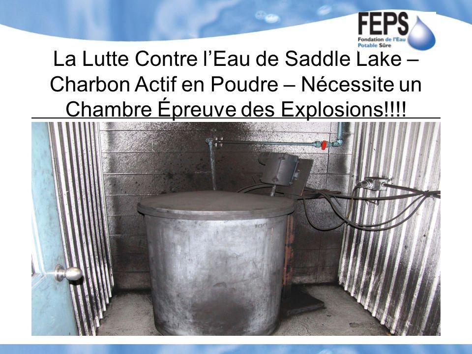 La Lutte Contre l'Eau de Saddle Lake – Charbon Actif en Poudre – Nécessite un Chambre Épreuve des Explosions!!!!