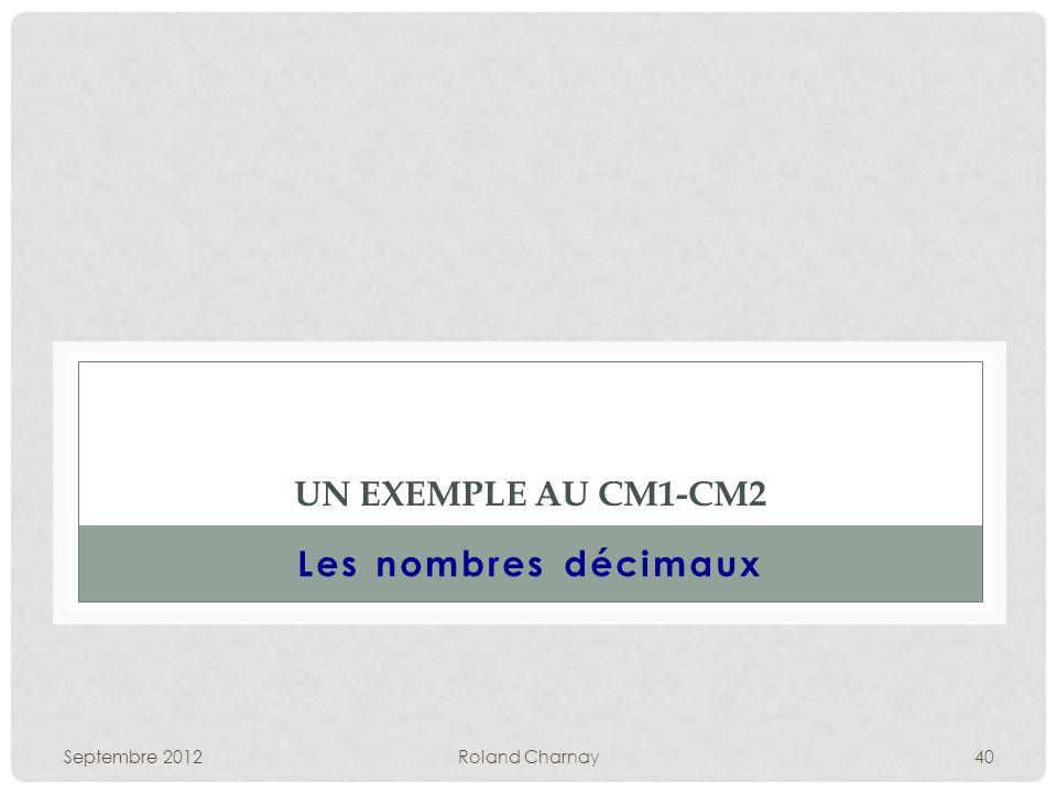 Un exemple au cM1-CM2 Les nombres décimaux Septembre 2012