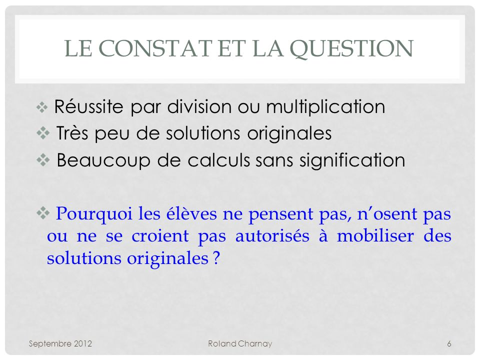 Le constat et la QUESTION