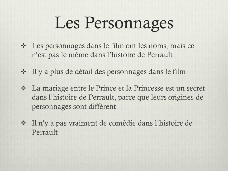 Les Personnages Les personnages dans le film ont les noms, mais ce n'est pas le même dans l'histoire de Perrault.