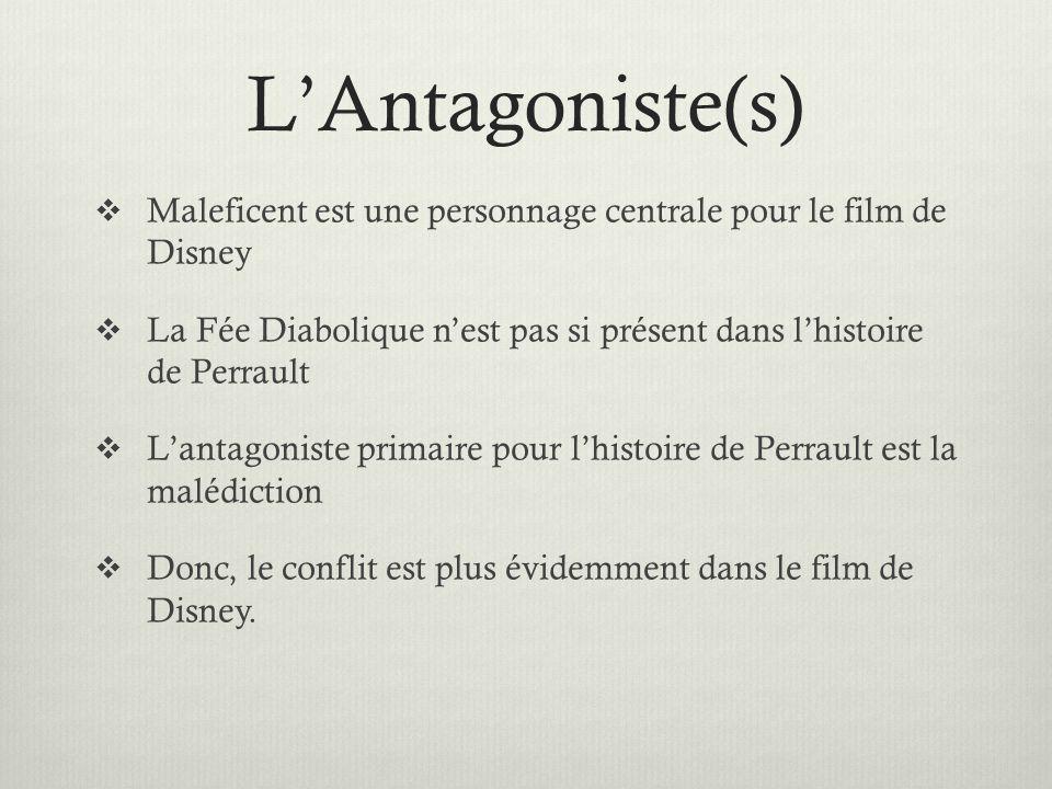 L'Antagoniste(s) Maleficent est une personnage centrale pour le film de Disney. La Fée Diabolique n'est pas si présent dans l'histoire de Perrault.