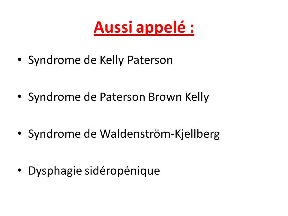 Aussi appelé : Syndrome de Kelly Paterson