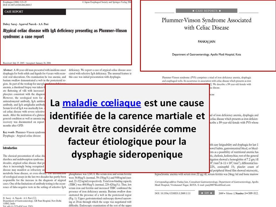 La maladie cœliaque est une cause identifiée de la carence martiale et devrait être considérée comme facteur étiologique pour la dysphagie sideropenique