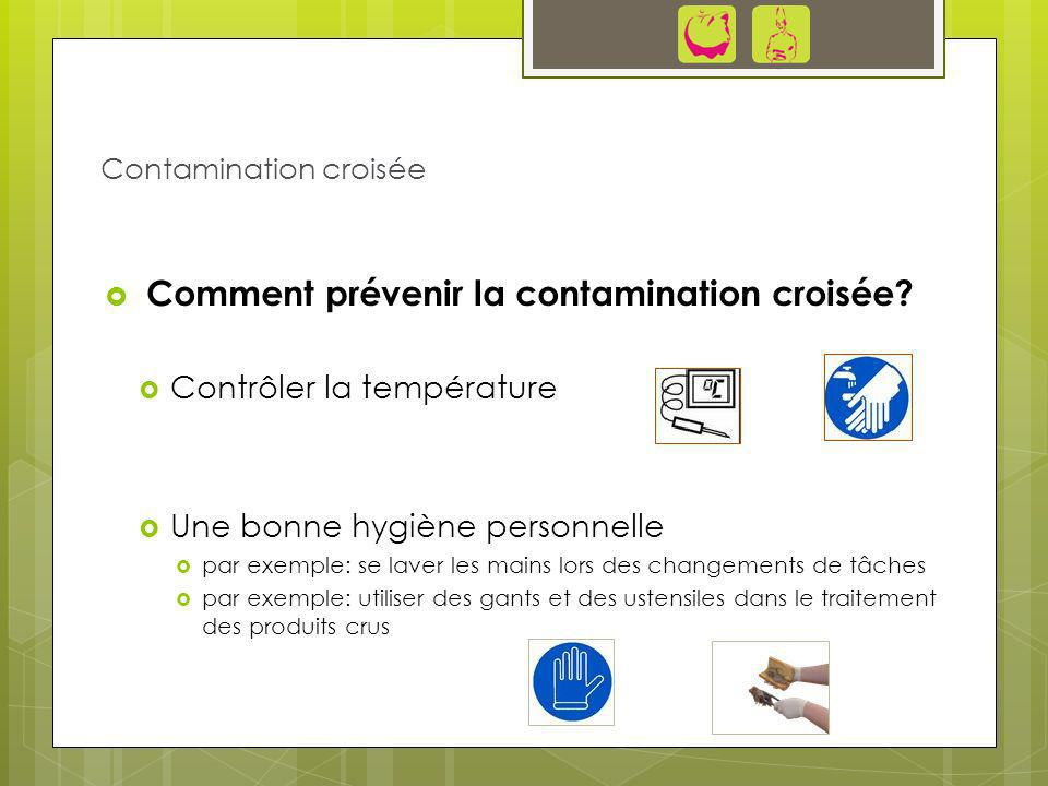 Comment prévenir la contamination croisée