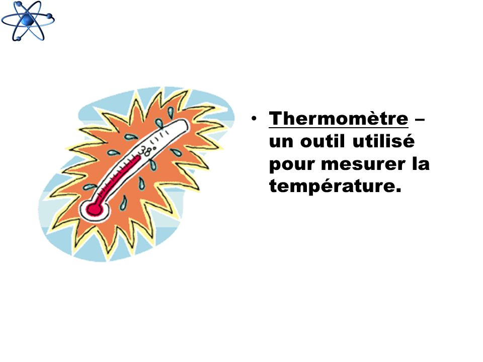 Thermomètre – un outil utilisé pour mesurer la température.