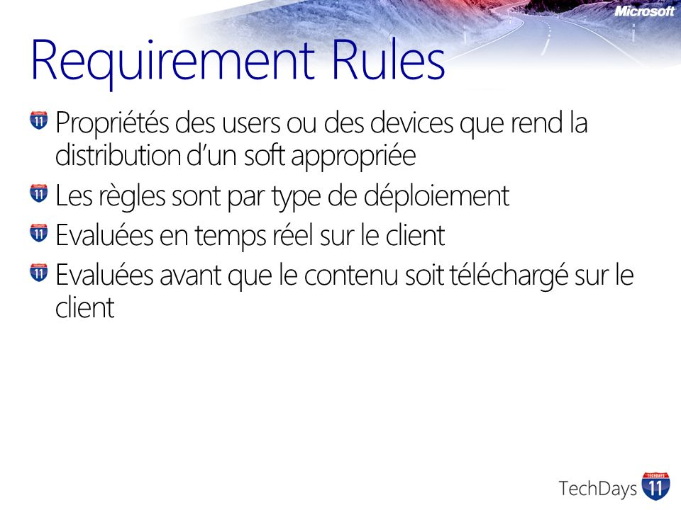 Requirement Rules Propriétés des users ou des devices que rend la distribution d'un soft appropriée.