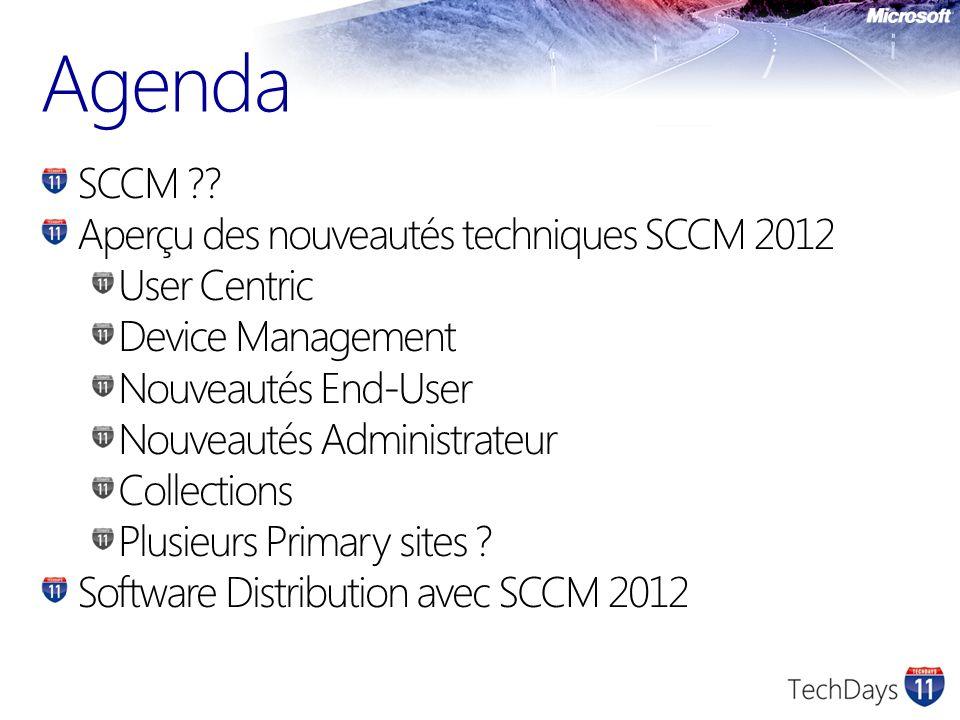 Agenda SCCM Aperçu des nouveautés techniques SCCM 2012 User Centric
