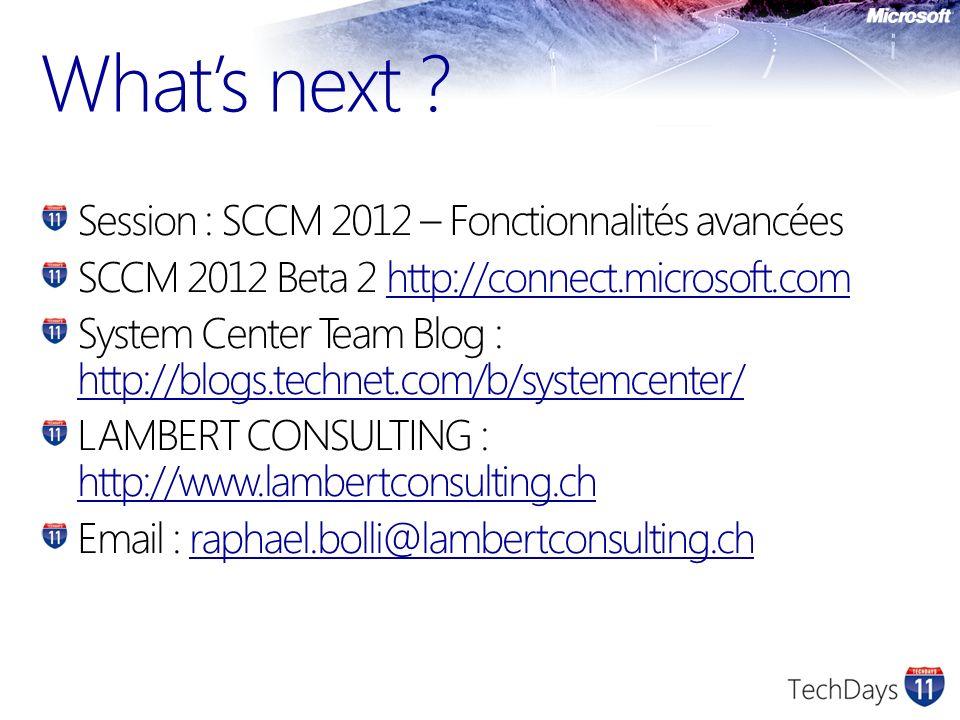What's next Session : SCCM 2012 – Fonctionnalités avancées