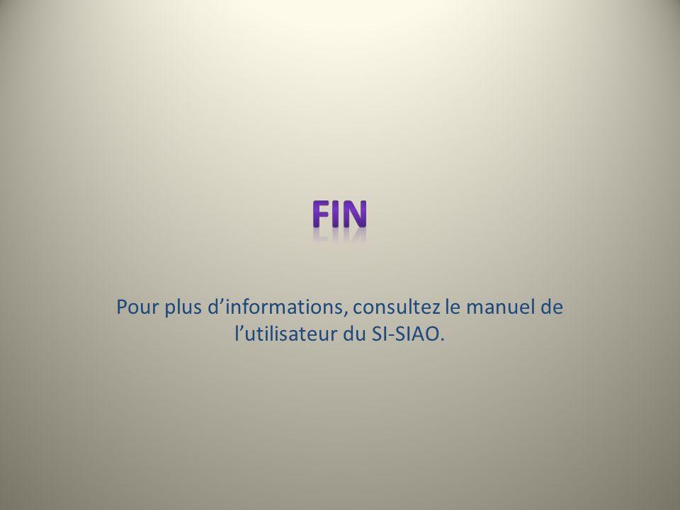 Fin Pour plus d'informations, consultez le manuel de l'utilisateur du SI-SIAO.