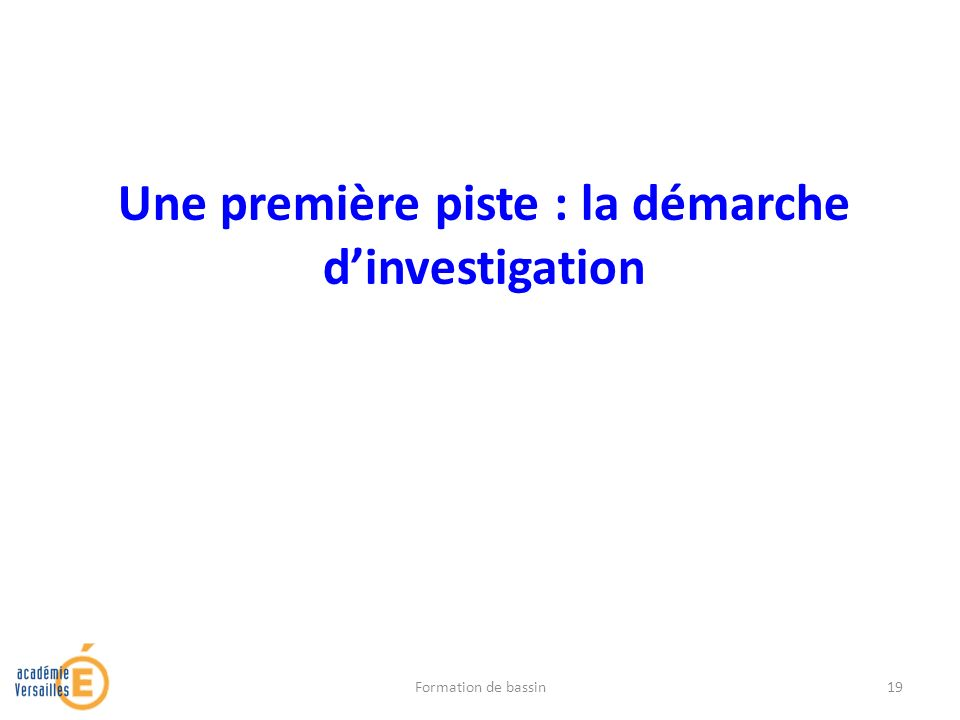Une première piste : la démarche d'investigation