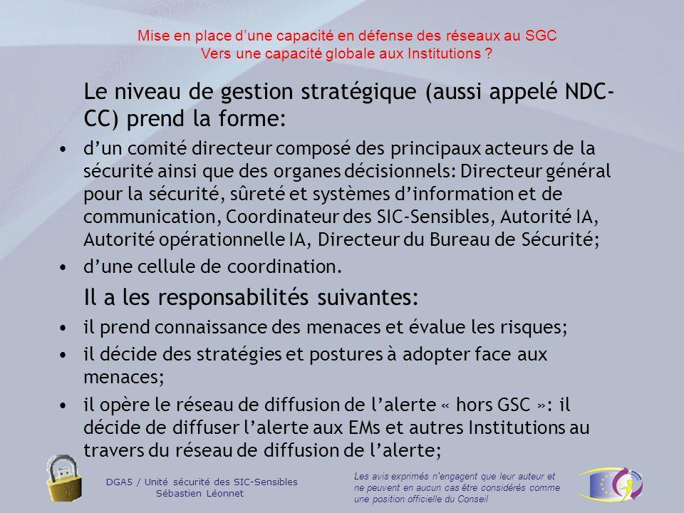 Le niveau de gestion stratégique (aussi appelé NDC-CC) prend la forme: