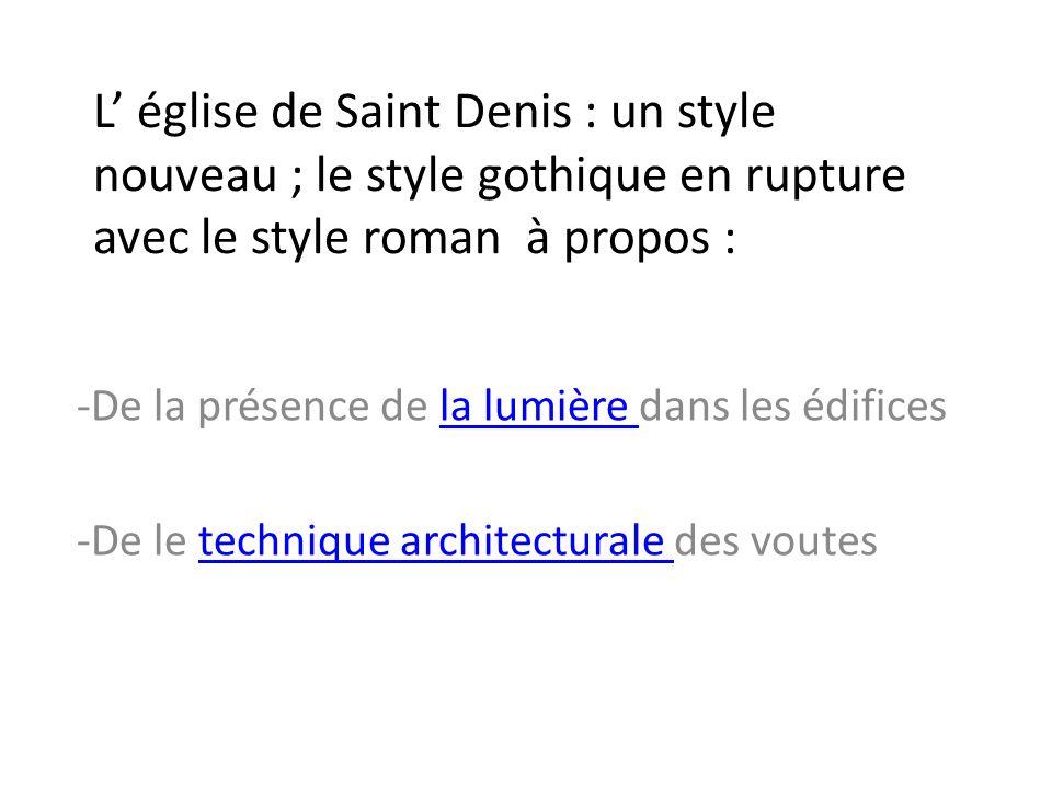 L' église de Saint Denis : un style nouveau ; le style gothique en rupture avec le style roman à propos :