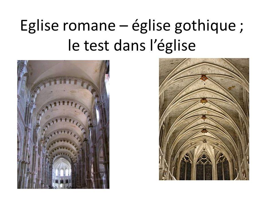 Eglise romane – église gothique ; le test dans l'église