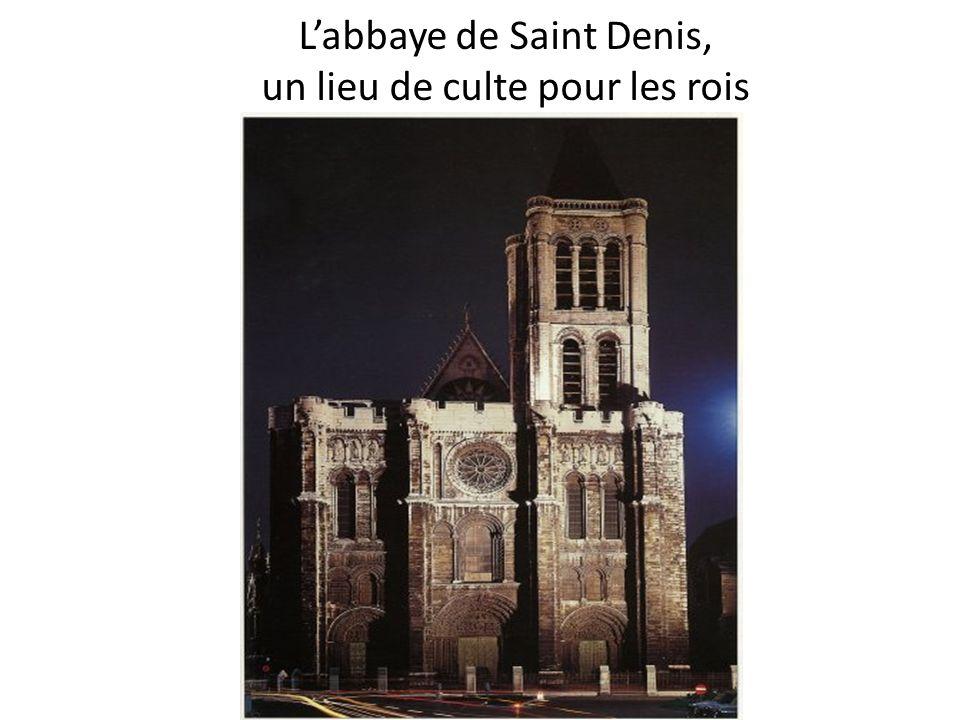 L'abbaye de Saint Denis, un lieu de culte pour les rois