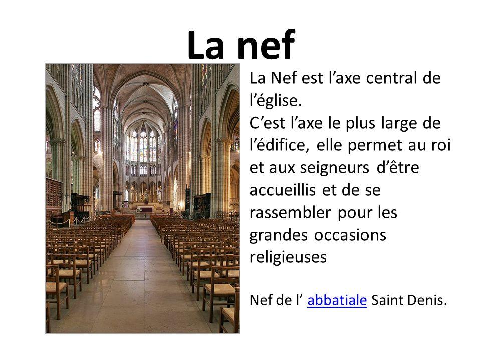La nef La Nef est l'axe central de l'église.