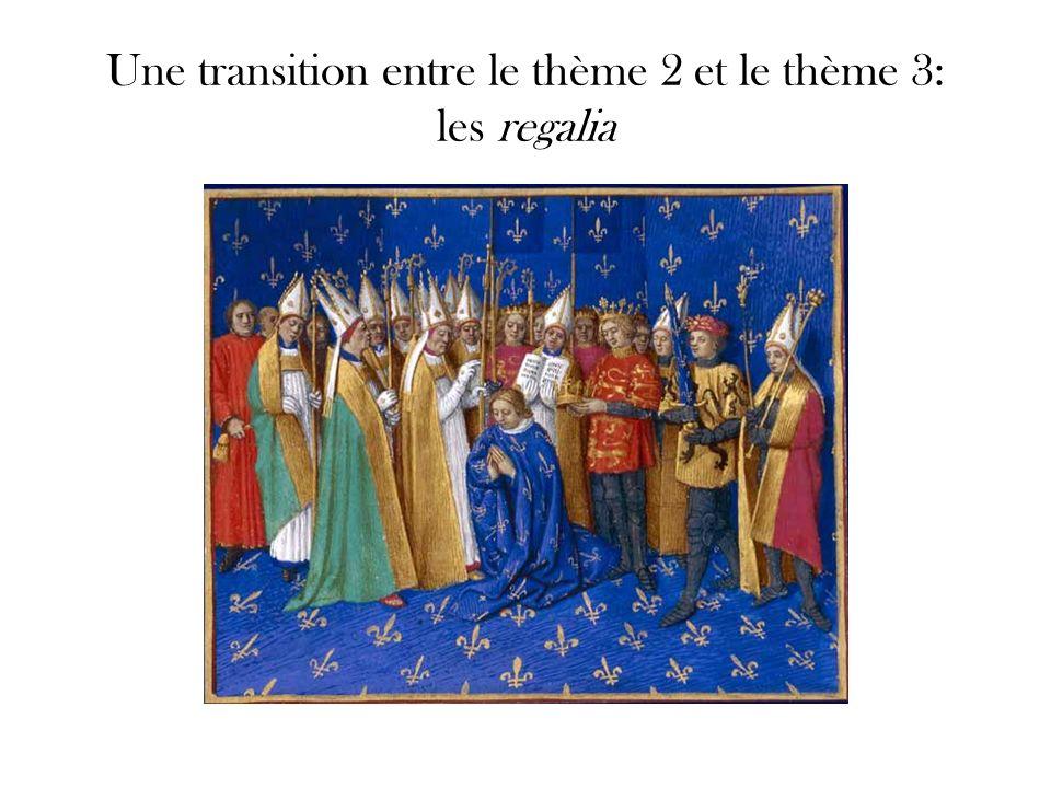 Une transition entre le thème 2 et le thème 3: les regalia