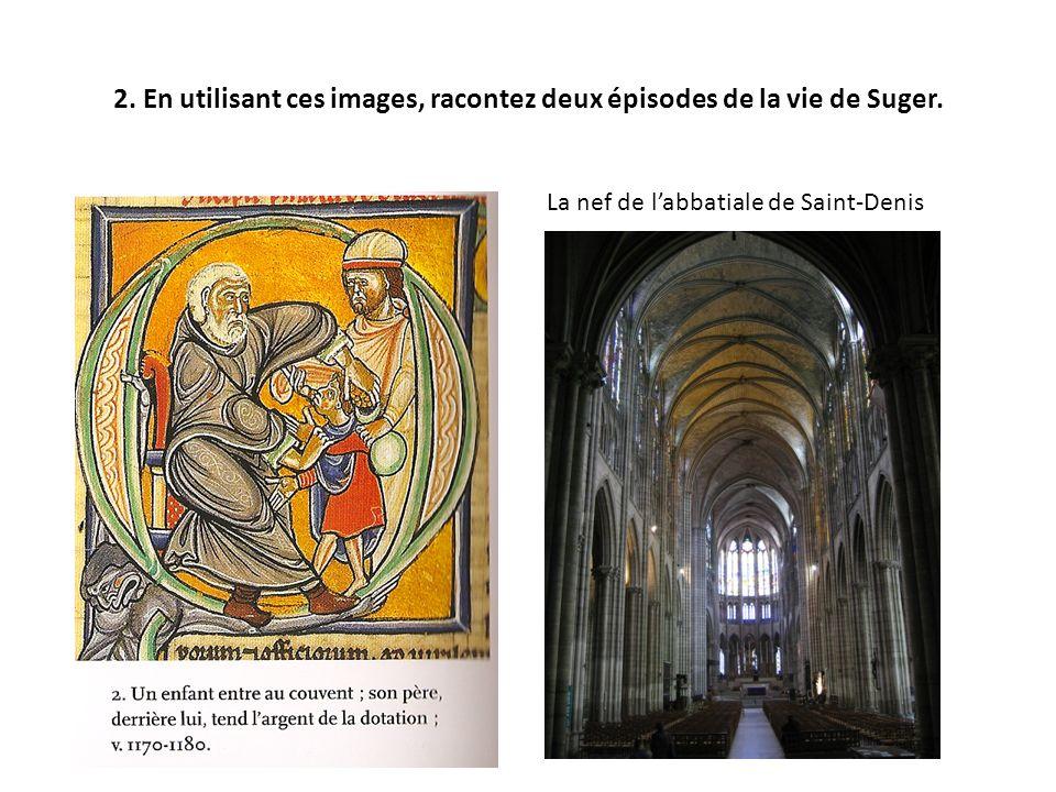2. En utilisant ces images, racontez deux épisodes de la vie de Suger.