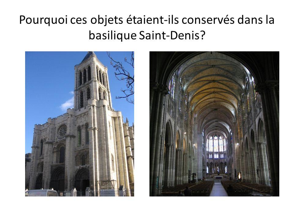 Pourquoi ces objets étaient-ils conservés dans la basilique Saint-Denis