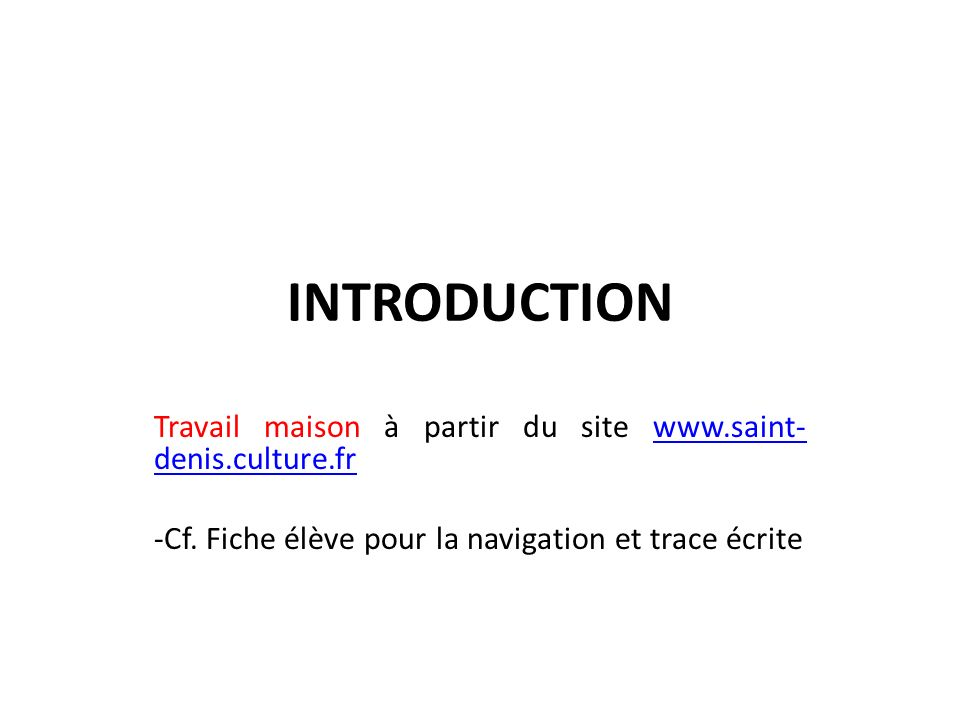 INTRODUCTION Travail maison à partir du site www.saint-denis.culture.fr.
