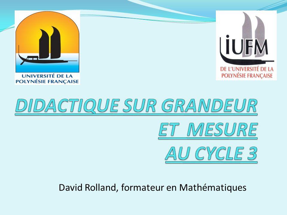 DIDACTIQUE SUR GRANDEUR ET MESURE AU CYCLE 3