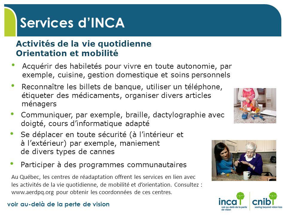 Services d'INCA Activités de la vie quotidienne Orientation et mobilité.