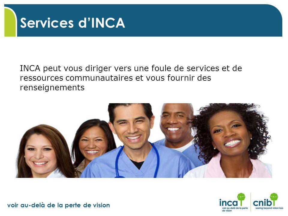 Services d'INCA INCA peut vous diriger vers une foule de services et de ressources communautaires et vous fournir des renseignements.