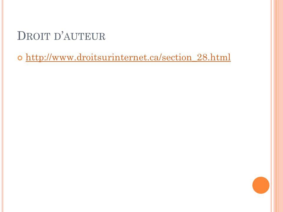 Droit d'auteur http://www.droitsurinternet.ca/section_28.html