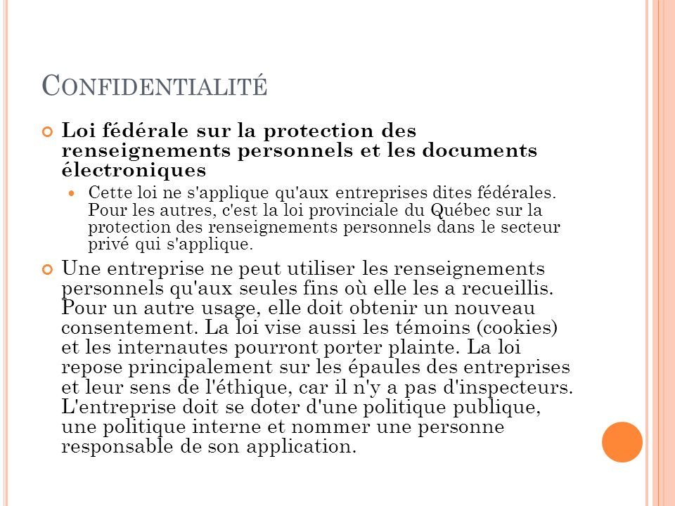 Confidentialité Loi fédérale sur la protection des renseignements personnels et les documents électroniques.
