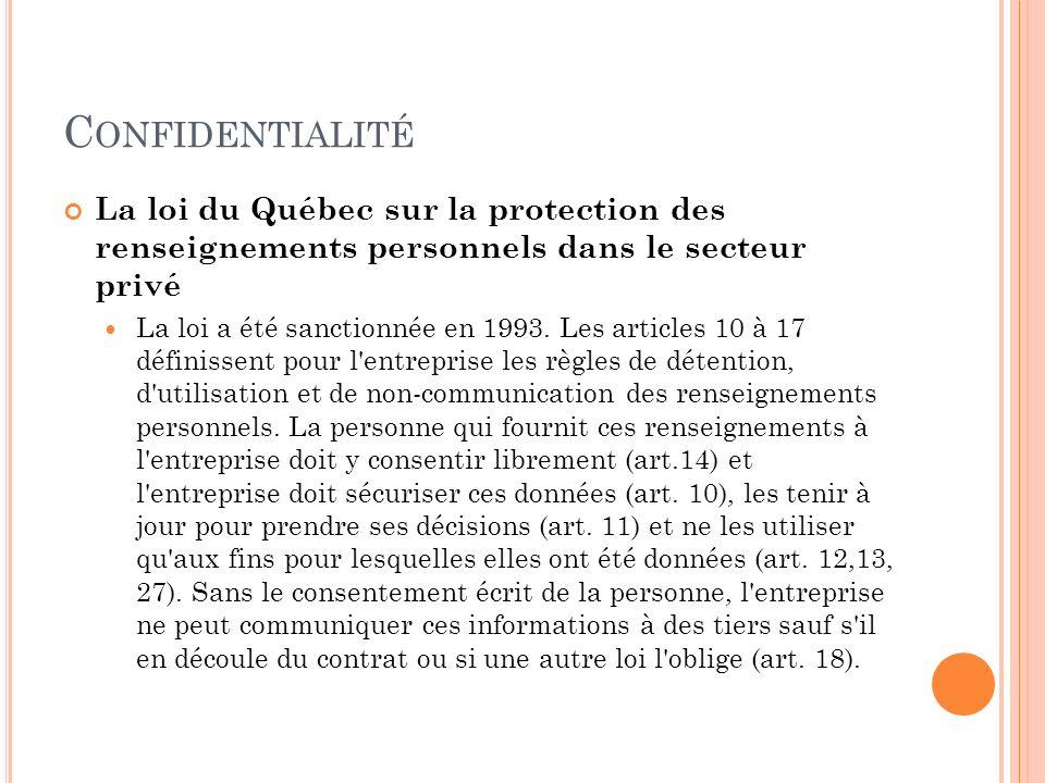 Confidentialité La loi du Québec sur la protection des renseignements personnels dans le secteur privé.