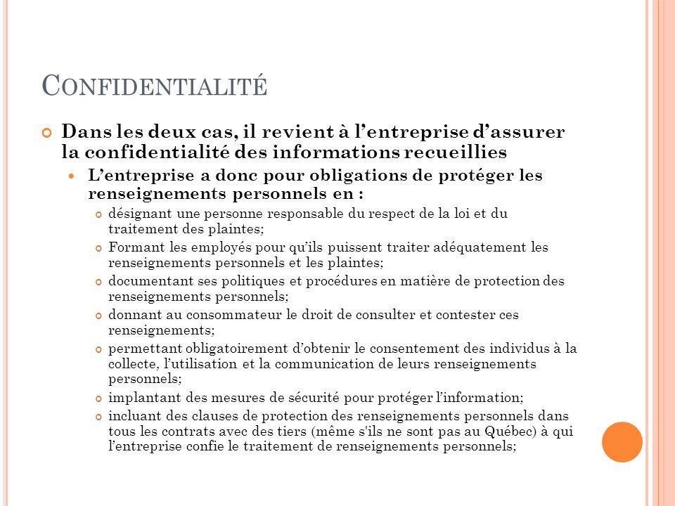 Confidentialité Dans les deux cas, il revient à l'entreprise d'assurer la confidentialité des informations recueillies.