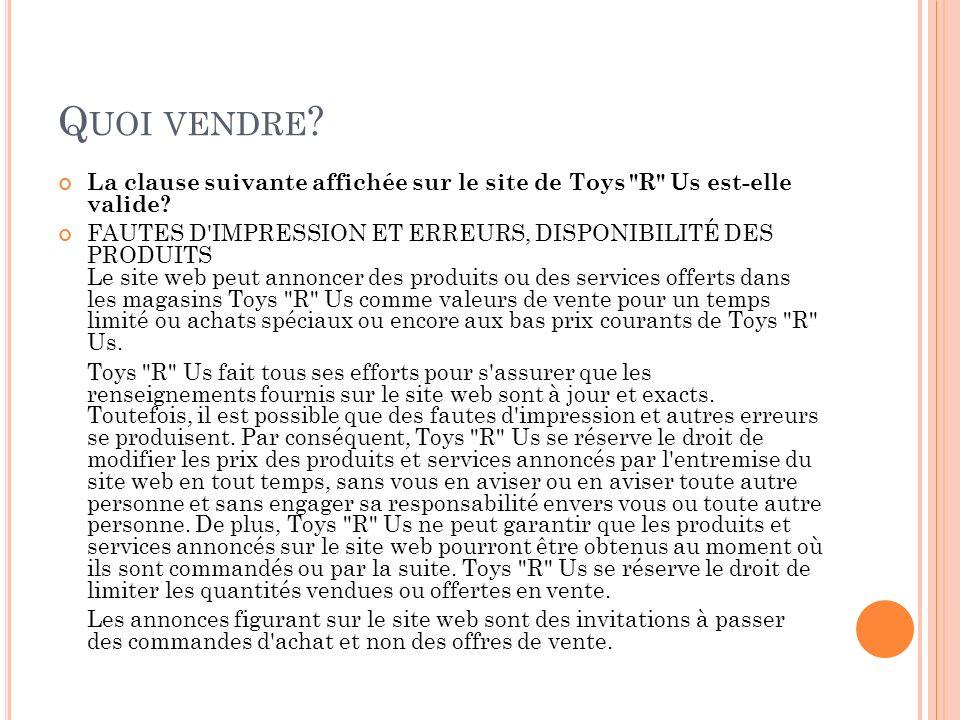 Quoi vendre La clause suivante affichée sur le site de Toys R Us est-elle valide